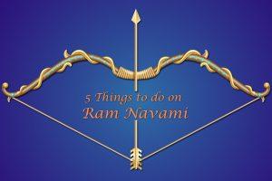 5 Things to do on Ram Navami